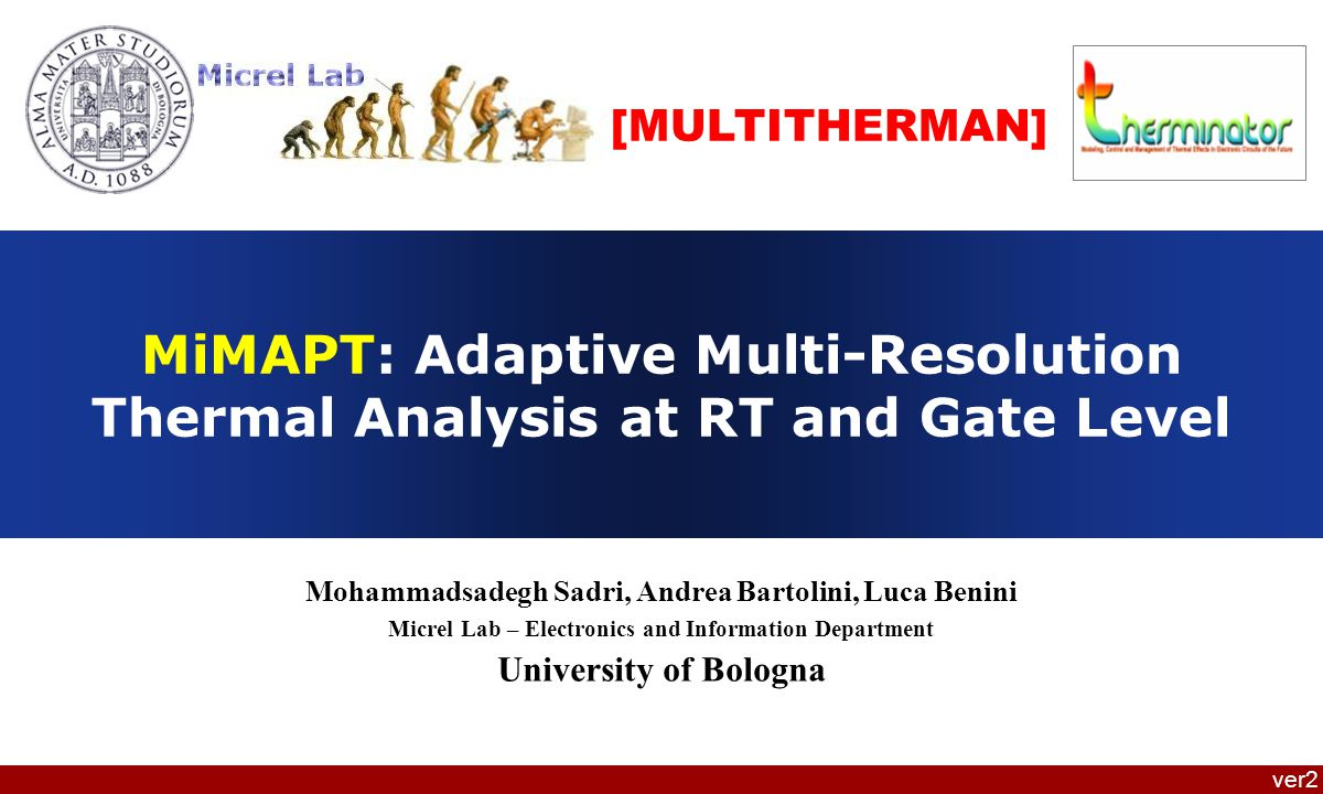 [MULTITHERMAN] MiMAPT: Adaptive Multi-Resolution Thermal Analysis at RT and Gate Level. Mohammadsadegh Sadri, Andrea Bartolini, Luca Benini.